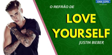 Cante Direito – Justin Bieber – Love Yourself